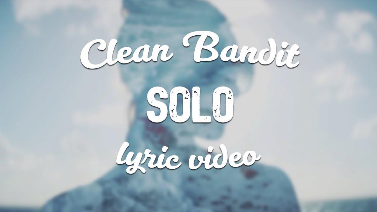 Clean Bandit ‒ Solo (ft. Demi Lovato) (Lyric Video) #1