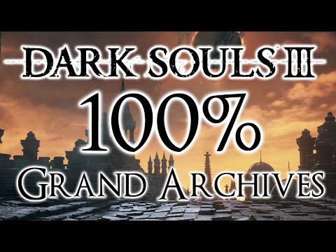 Dark Souls 3 100% Walkthrough #15 Grand Archives (All Items & Secrets)