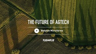 The Future of AgTech: Babylon Microfarms thumbnail