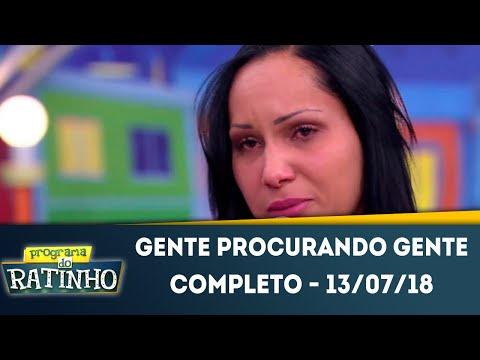 Gente Procurando Gente - Completo | Programa do Ratinho (13/07/2018)