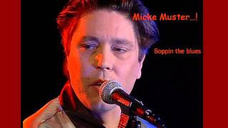 Micke Muster --- Boppin The Blues
