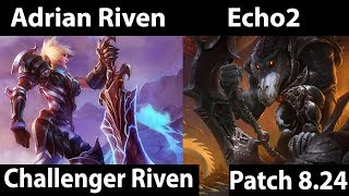 [ Adrian Riven ] Riven vs Renekton [ Echo2 ] Top  - Adrian Riven 8.24