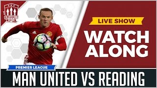 MANCHESTER UNITED VS READING LIVE STREAM WATCHALONG