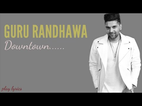 Guru Randhawa : Downtown (Official Video)   Bhushan Kumar   DirectorGifty  Vee  Delbar Arya   Lyrics