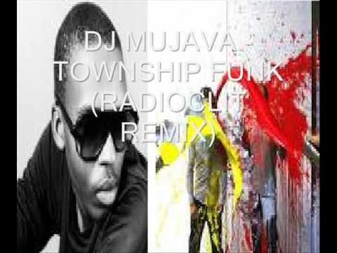 DJ MUJAVA TOWNSHIP FUNK (RADIOCLIT REMIX)