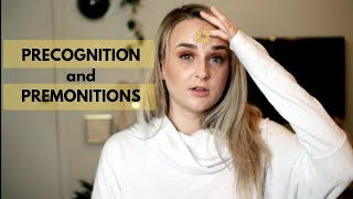 Precognition and Premonitions - What's the Difference + How to Handle Them
