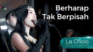 Berharap Tak Berpisah - Reza Artamevia (LIVE Cover) by La Oficio Entertainment