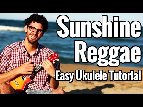 Sunshine Reggae - Ukulele Tutorial - Laid Back Ukulele Lesson Easy
