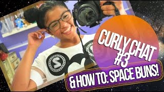 ◌ Curly Chat #3 ♡ - & How To: Space Buns! ◌    Leah Allyannah