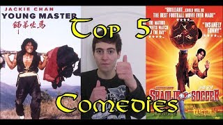 MY TOP 5 FAVORITE MARTIAL ARTS COMEDIES