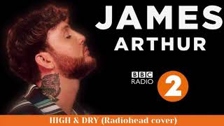 James Arthur - High & Dry (Radiohead Cover)
