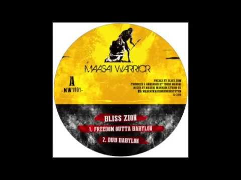 Maasai Warrior / Bliss Zion - Freedom outta Babylon - Dub Babylon