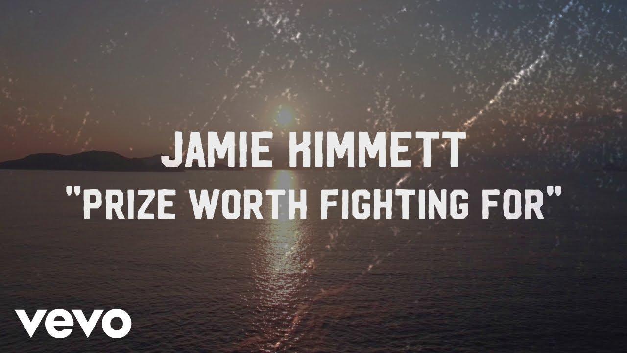Prize Worth Fighting For - Jamie Kimmett Lyrics LIFE 102 5