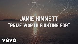 Jamie Kimmett - Prize Worth Fighting For (Official Lyric Video)