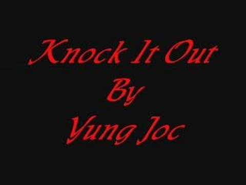 Knock It Out~Yung Joc~BY Jazzy g
