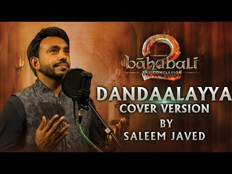 Baahubali 2 Dandalayya Cover Song By Saleem Javed   Baahubali 2   Prabhas, Anushka, M M Keeravani