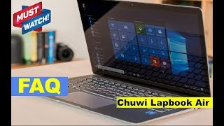 Chuwi Lapbook Air Laptop (Notebook) - Important FAQ (Not a Review)