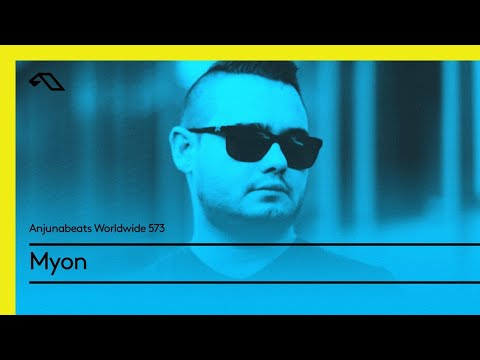 Anjunabeats Worldwide 573 with Myon (Live from The Underground, Seattle)