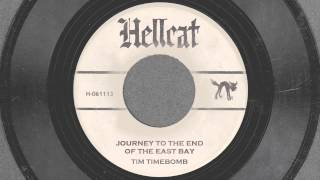 Journey to the End of the East Bay - Tim Timebomb and Friends