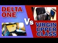 Delta One Or Virgin Upper Class? Which is better across the Atlantic?