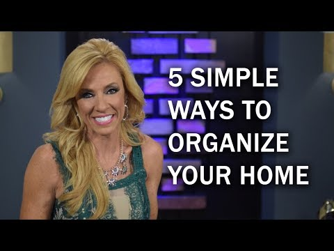 5 Simple Ways To Organize Your Home