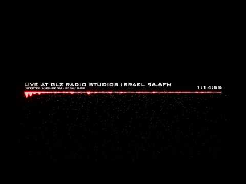 Infected Mushroom - Live at GLZ Radio Studios Israel 96.6 FM (2004-10-02)
