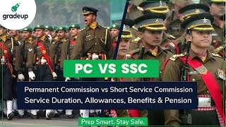 Permanent Commission(PC) vs Short Service Commission(SSC)   Indian Army, Navy & Air Force   Gradeup