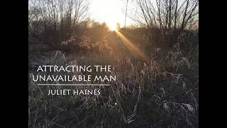 Attracting the Unavailable Man - Juliet Haines