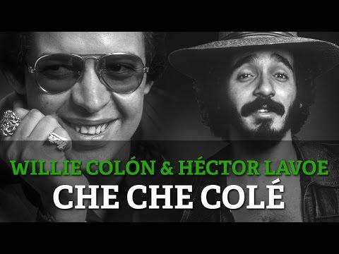 Willie Colon & Hector Lavoe - Che Che Cole