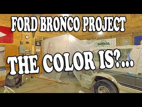 And The COLOR IS? Ford BRONCO Project