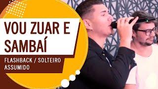 FM O Dia - Vou Zuar e Sambaí - Flashback / Solteiro Assumido