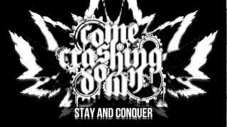 Come Crashing Down - Stay And Conquer