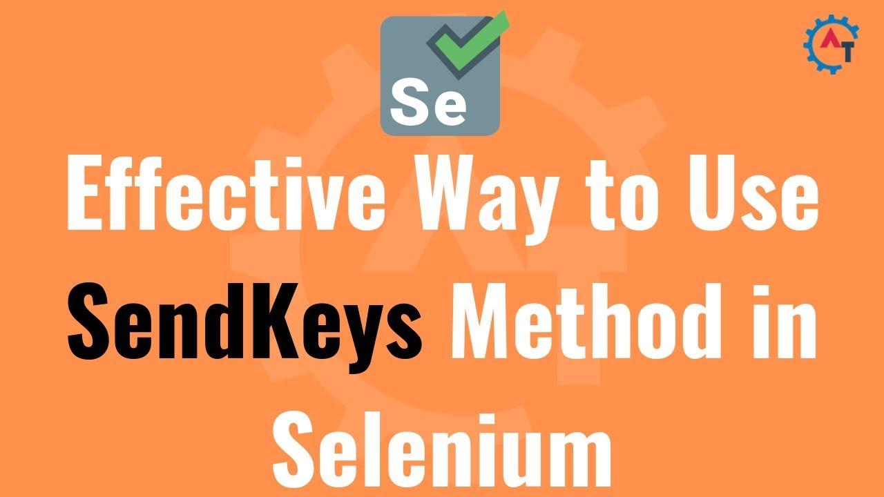 Effective Ways to Use SendKeys Method in Selenium Webdriver