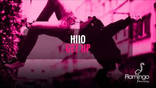 HIIO - Get Up [Flamingo Recordings] [HD/HQ]