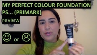 "Review: PRIMARK FOUNDATION ""MY PERFECT COLOUR"""