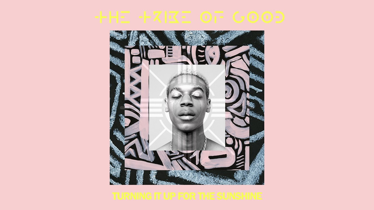 The Tribe Of Good — Turning It Up For The Sunshine [Ultra Music]