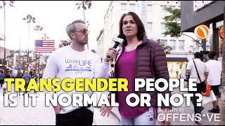 Transgender People: is it Normal or Not? | SLIGHTLY OFFENS*VE