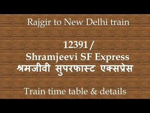 12391 / Shramjeevi SF Express / train timings route stops / how to reach Rajgir Bihar to New Delhi