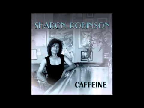 Sharon Robinson - Caffeine