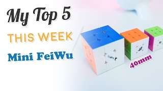 my top 5 solves this week mini feiwu 3x3