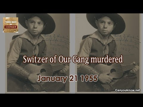 Switzer of Our Gang murdered January 21 1959 This Day in History
