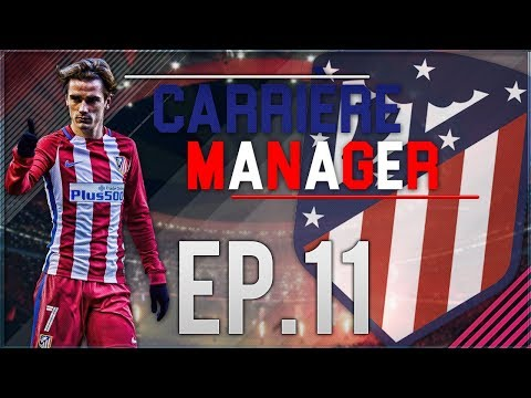 FIFA 18 | CARRIÈRE MANAGER ATLETICO MADRID EP.11 : UN MATCH IMPORTANT !!!