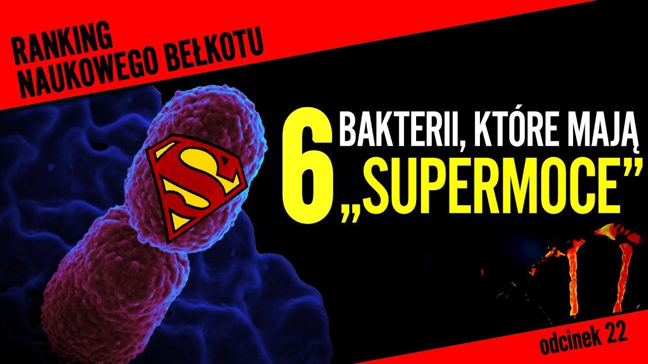 """6 bakterii, które mają niezwykłe """"supermoce""""   Ranking Naukowego Bełkotu #22"""