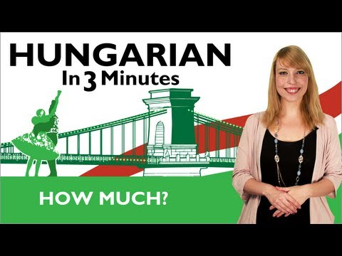 Learn Hungarian - Hungarian In Three Minutes - How Much?