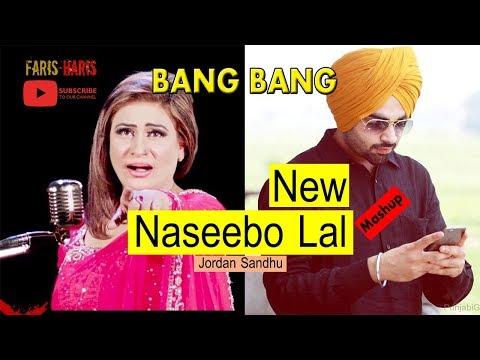 naseebo-lal-songs- -new-punjabi-mashup- -bang-bang- -jordan-sandhu- -by- -faris-haris.