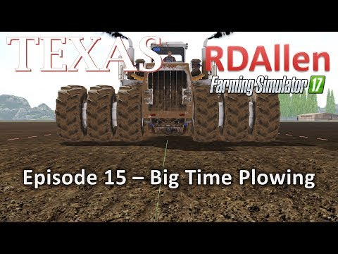 Farming Simulator 17 MP Texas E15 - Big Time Plowing and a New Field