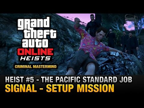 GTA Online Heist #5 - The Pacific Standard Job - Signal (Criminal Mastermind)
