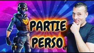 PARTIE PERSO GO 3K FORTNITE FR