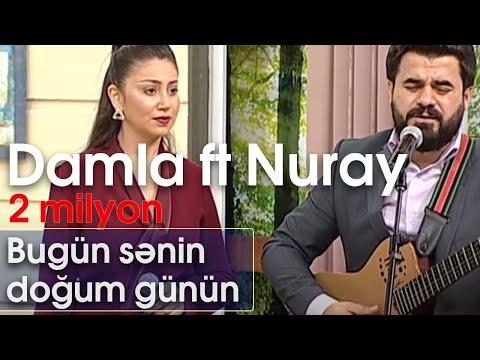 Damla ft Nuray - Bugün senin doğum günün (10dan sonra)