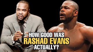 How GOOD was Rashad Evans Actually?